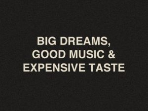 big dreams and good music