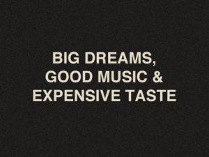big dreams and good music